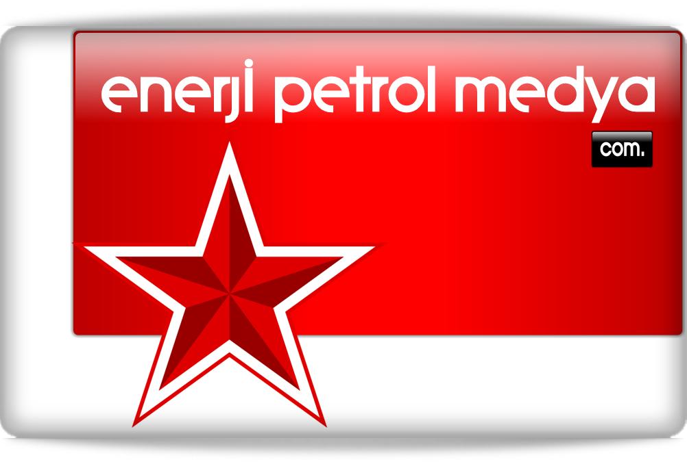 enerji petrol medya -TÜRKİYE  - DÜNYA -  HABER ,HABERLER - TÜRKİYE -AKARYAKIT ,LPG ENERJİ - HABERLERİ